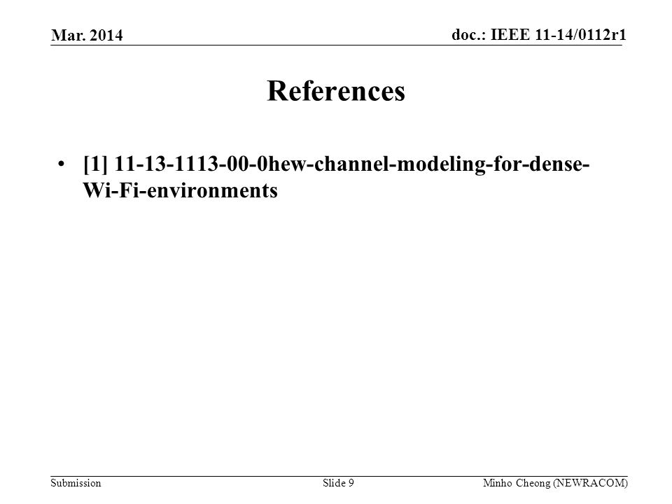 Mar. 2014 References. [1] 11-13-1113-00-0hew-channel-modeling-for-dense-Wi-Fi-environments.